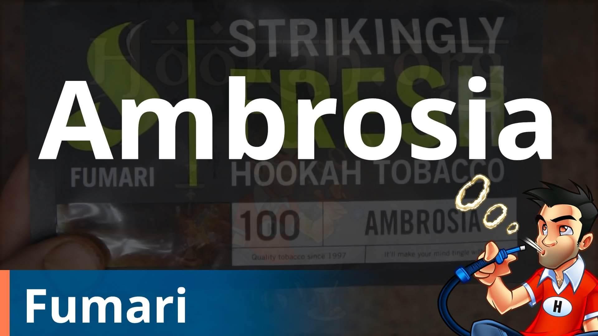 Fumari Ambrosia Shisha Review