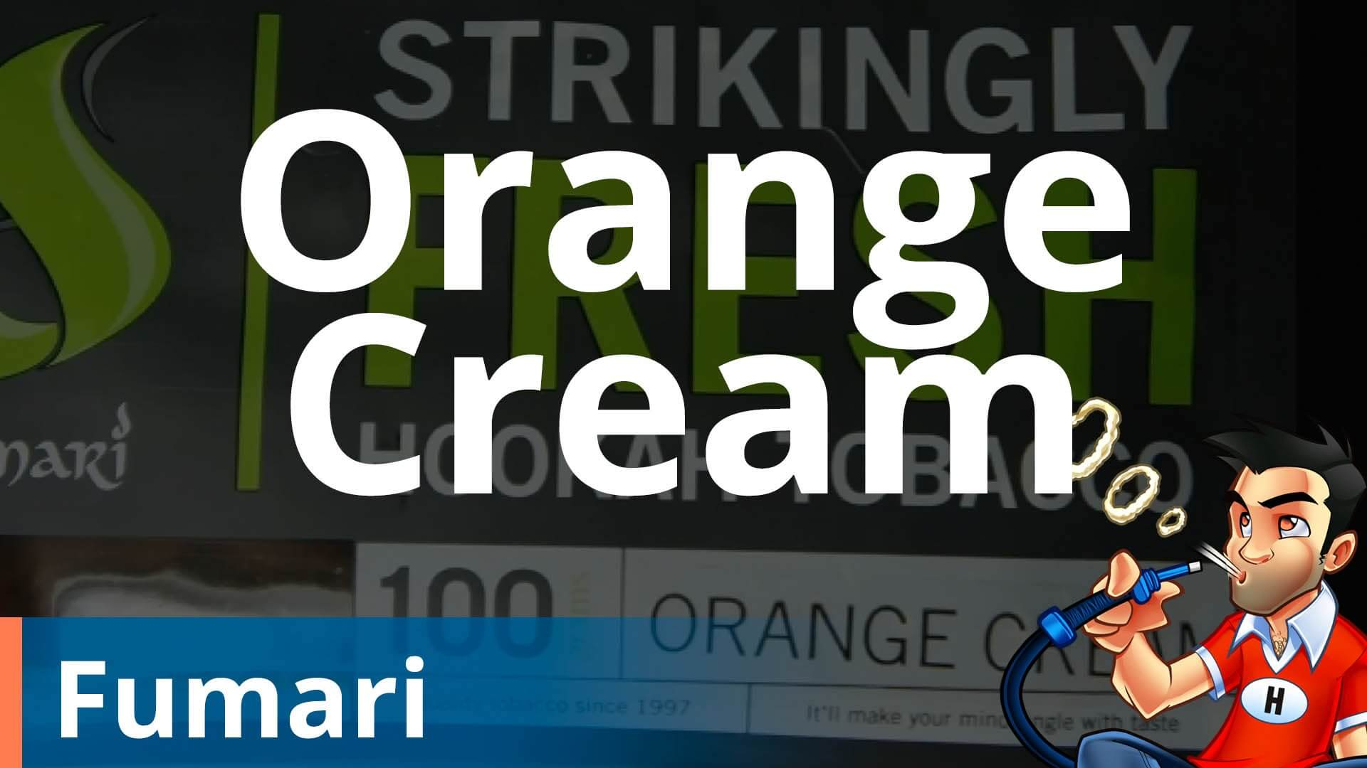 Fumari Orange Cream Hookah Tobacco Review