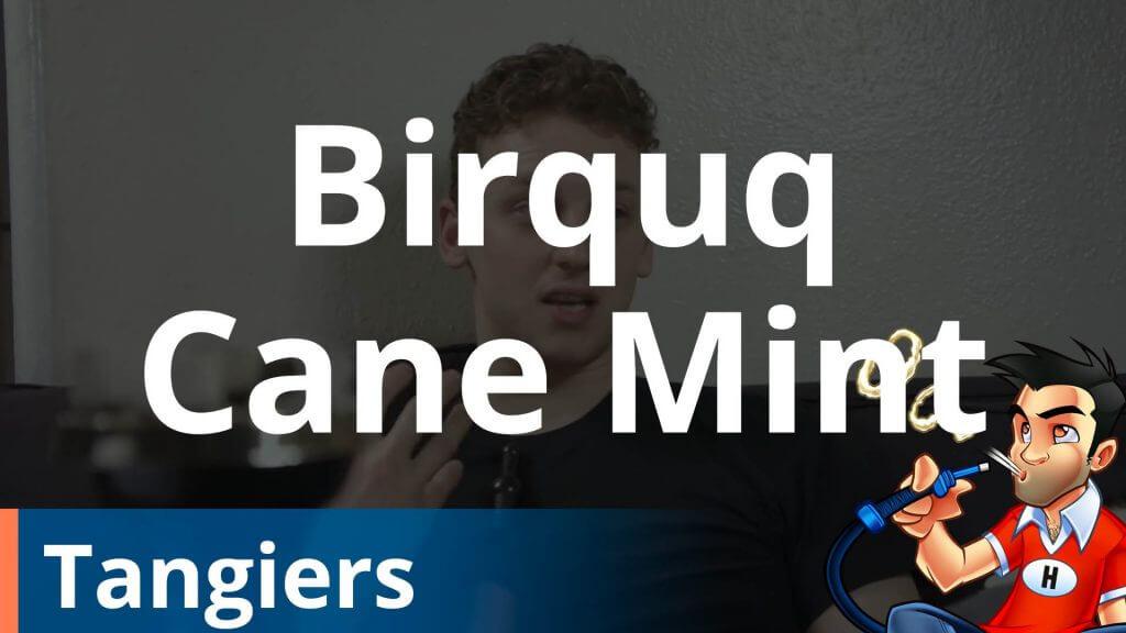 Tangiers Birquq Cane Mint Shisha